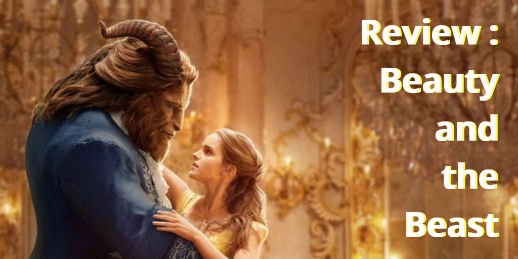 Review : Beauty and The Beast