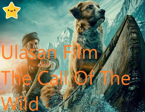 Ulasan Film The Call Of The Wild