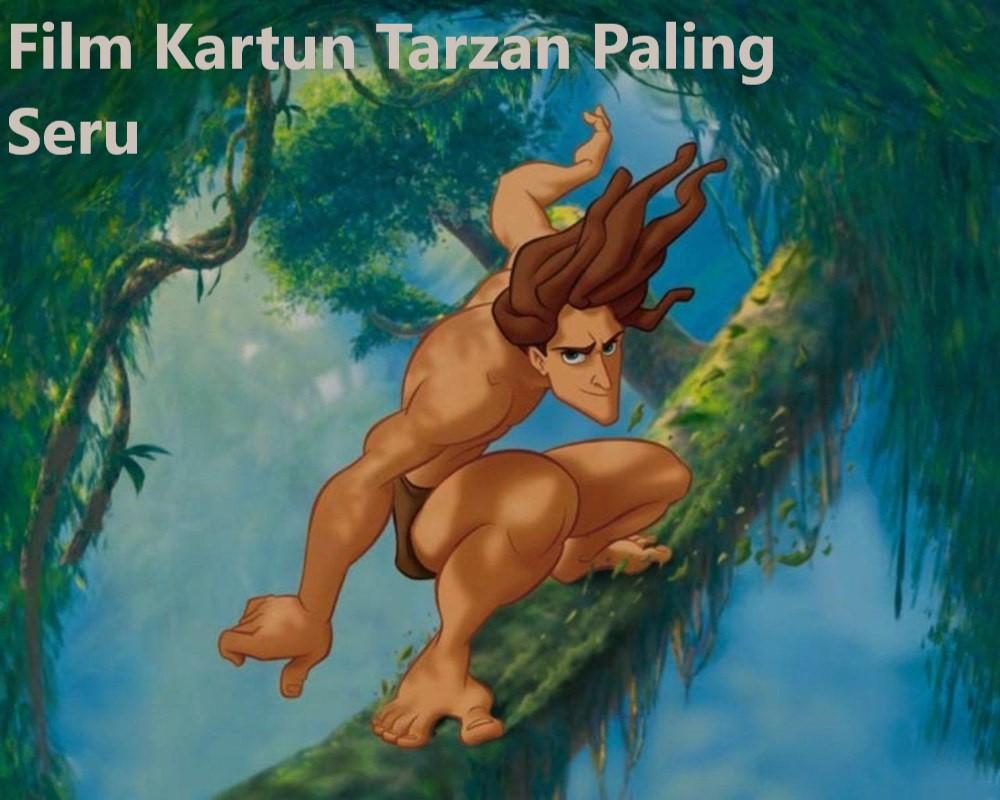Film Kartun Tarzan Paling Seru