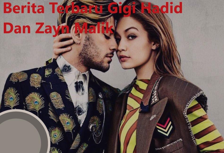 Berita Terbaru Gigi Hadid Dan Zayn Malik