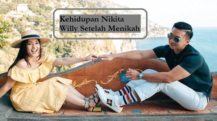 Kehidupan Nikita Willy Setelah Menikah
