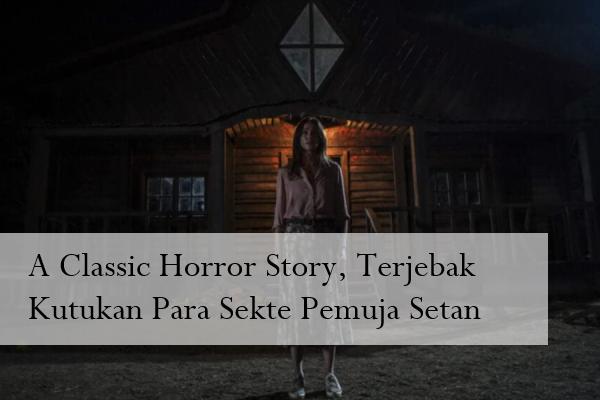 A Classic Horror Story, Terjebak Kutukan Para Sekte Pemuja Setan